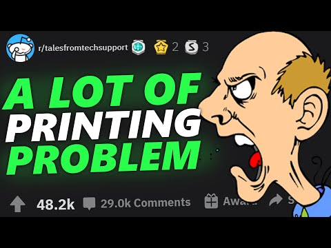 A LOT OF PRINTING PROBLEM !! Tales From Tech Support