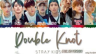 STRAY KIDS - 'DOUBLE KNOT' (English Ver.) Lyrics [Color Coded_Eng]