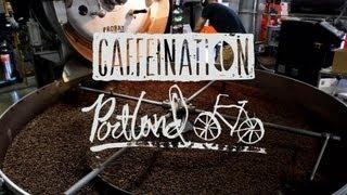 CAFFEINATION Episode 2: Portland