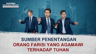 JALAN MENUJU KERAJAAN SURGA PENUH BAHAYA - Klip Film(5)Mengapa Kaum Farisi Menentang Tuhan