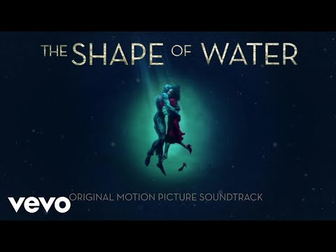 Alexandre Desplat  The Shape Of Water Audio