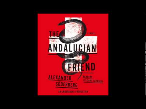 The Andalucian Friend by Alexander Soderberg,read by Gildart Jackson book excerpt