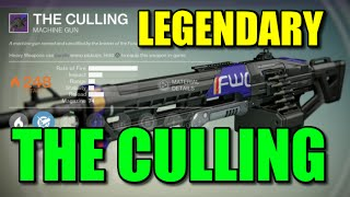Destiny Legendary Machine Gun In Action! (The Culling)
