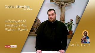 Dobra Nowina na dziś | 29 czerwca - Uroczystość św. Ap. Piotra i Pawła