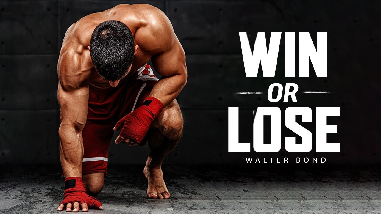WIN OR LOSE - Powerful Motivational Speech Video (Ft. Walter Bond)