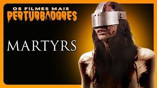 MARTYRS: Os Filmes Mais Perturbadores do Planeta #04