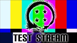 Stream Four Star - TEST STREAM - DON'T WATCH!