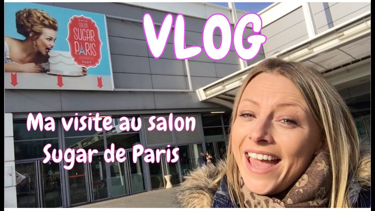 Vlog ma visite au salon sugar de paris roxane le for Salon sugar paris 2017