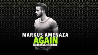 Markus Amenaza - Again (Bodybangers Remix)