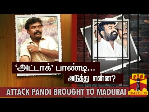Special Report : Attack Pandi Brought to Madurai - Thanthi TV