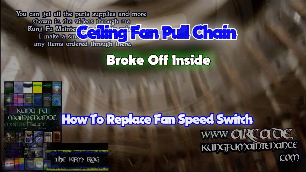 Ceiling Fan Pull Chain Broke Off Inside How To Replace Sd Switch