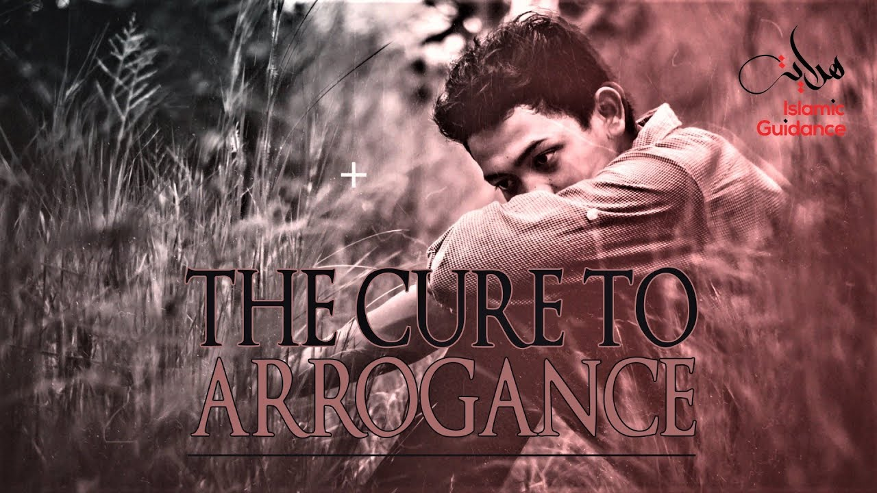 The Cure To Arrogance