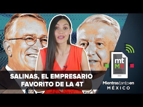 Salinas Pliego: de mafia del poder a consentido de la 4T   Mientras Tanto en México