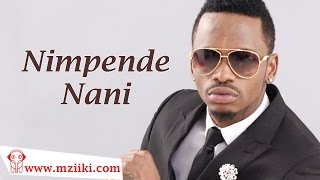 "Diamond Platnumz ""Nimpende Nani"" (Official HQ Audio Song)"