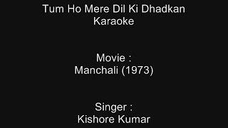 Tum Ho Mere Dil Ki Dhadkan - Karaoke - Manchali (1973) - Kishore Kumar