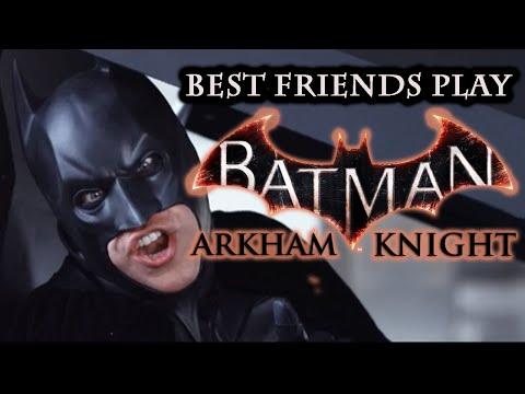 Best Friends Play Batman Arkham Knight