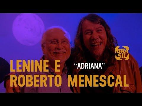 Lenine E Roberto Menescal - Adriana L Roberto Menescal 80 Anos