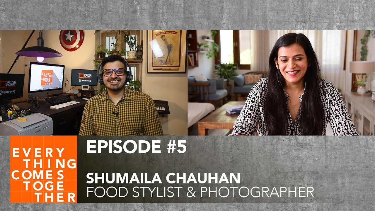 Ep #5 Shumaila Chauhan (Food Stylist & Photographer) | Everything Comes Together Podcast