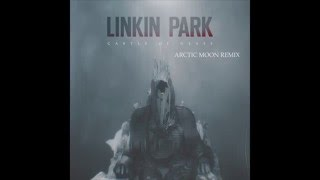 Linkin Park - Castle Of Glass (Arctic Moon Remix)