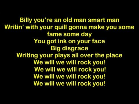 Billy Shakespeare (We will rock you)