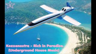 Kozzanostra - Rich in Paradise (Underground House Music)