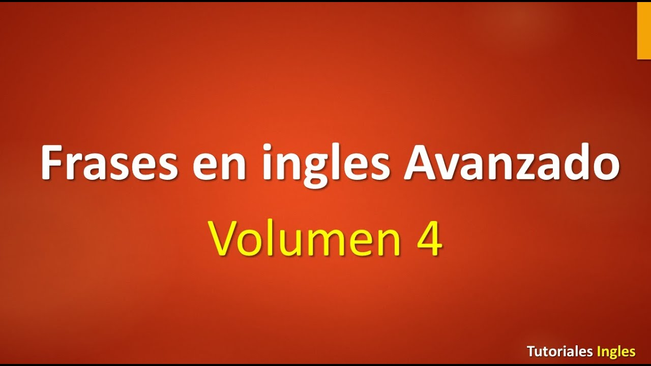 Lista de frases en ingl s avanzado leccion 4 youtube for En ingles frases