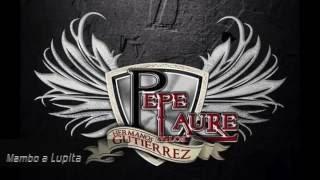 MAMBO LUPITA  Pepe Laure y Los Hnos. Gutierrez