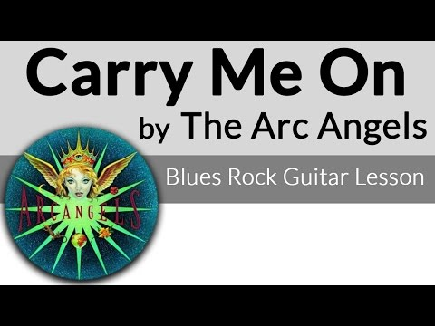 Carry Me On-Arc Angels-Doyle Bramhall II Guitar Lesson Mp3