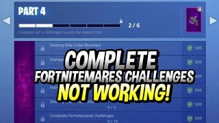 COMPLETE FORTNITEMARES CHALLENGES NOT WORKING! HOW TO FIX & COMPLETE FORTNITEMARES CHALLENGES PART 4
