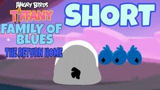 ANGRY BIRDS TIFFANY: Family of Blues: The Return Home