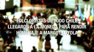 Folcloristas de todo Chile llegaron a La Moneda para rendir homenaje a Margot Loyola