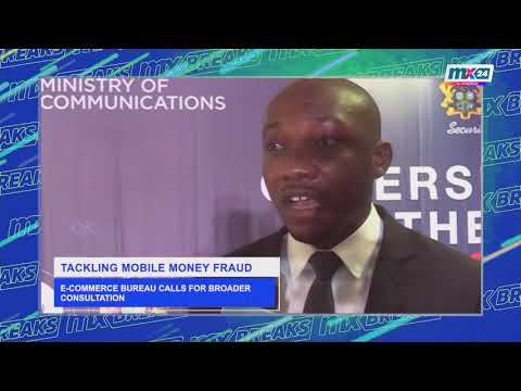 MX BREAKS: Business - E-Commerce Bureau calls for broader consultation to tackle mobile money fraud.