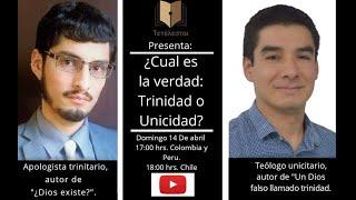 Debate : ¿Cuál es la Verdad: Trinidad o Unicidad? Dante Urbina Vs. Julio C. Clavijo