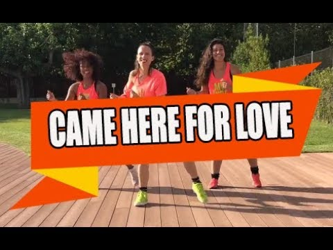 CAME HERE FOR LOVE - Sigala / ZUMBA con ALBA DURAN