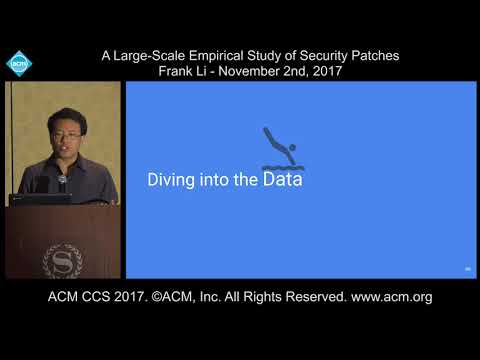 ACM CCS 2017 - A Large-Scale Empirical Study of Security Patches - Frank Li