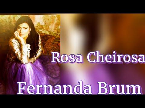 Rosa Cheirosa Fernanda Brum Letras Mus Br