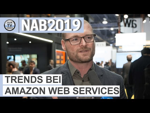 NAB2019: Trends bei Amazon Web Services