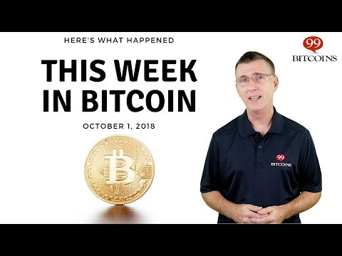 This Week In Bitcoin - Oct 1st, 2018