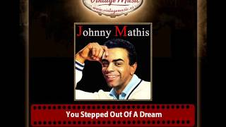 Johnny Mathis – You Stepped Out Of A Dream