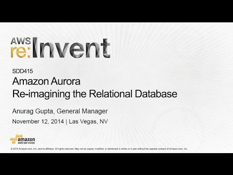 AWS re:Invent 2014 | (SDD415) NEW LAUNCH: Amazon Aurora: Amazon's New Relational Database Engine