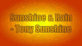 Watch Tony Sunshine Sunshine And Rain video