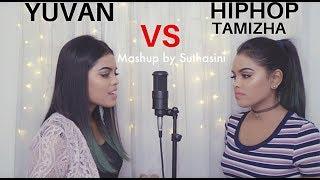 YUVAN VS HIPHOP TAMIZHA (Tamil Songs Mashup) | Suthasini