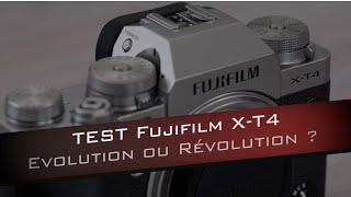 Test Fujifilm X-T4 : Evolution ou Révolution ?