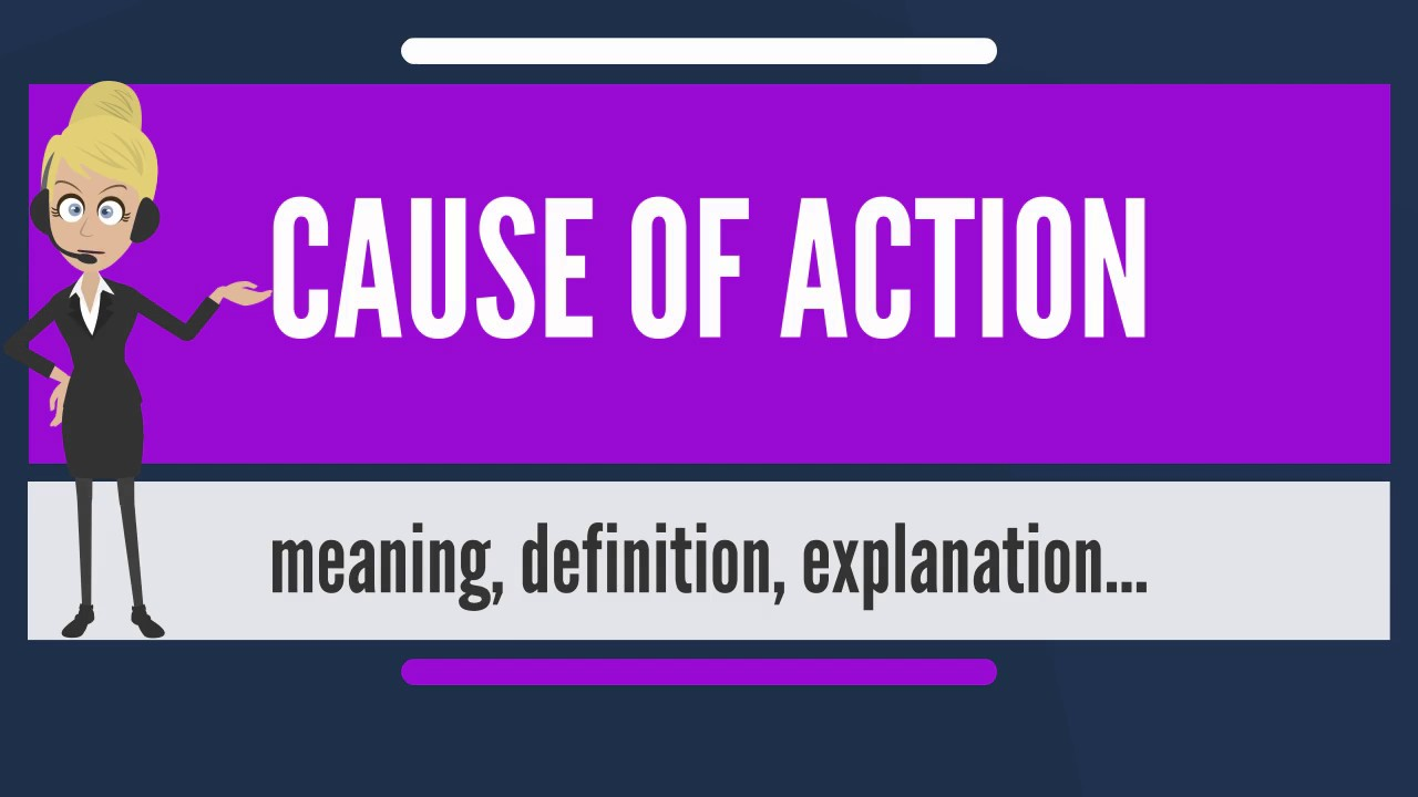 What is CAUSE OF ACTION? What does CAUSE OF ACTION mean? CAUSE OF ACTION  meaning & explanation