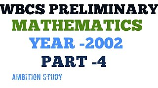 349. WBCS PRELIMINARY (2002) MATHEMATICS SOLVED WITH FULLY EXPLANATION IN BENGALI LANGUAGE