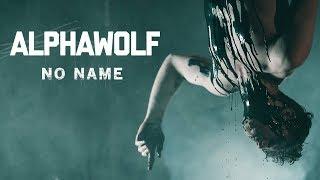 Смотреть клип Alpha Wolf - No Name