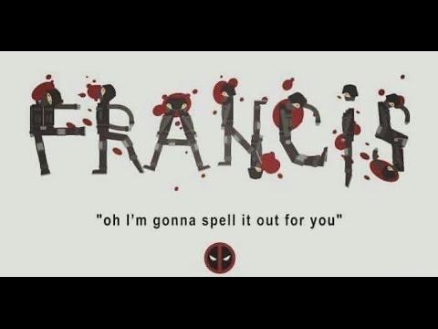 Deadpool - That's my Francis