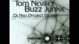Tom Neville - Buzz Junkie ( DJ Neo Project Remix )