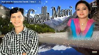 Gedh Mari sambhaali Chin new uttarakhandi song 2015 | Gurmeet Gusain & Meena Rana