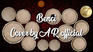 Download Benci cover Kendang Android by AR Official Mp3